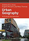 img - for Urban Geography: A Critical Introduction (Critical Introductions to Geography) book / textbook / text book