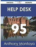 Help Desk 95 Success Secrets, Anthony Montoya, 1488514852