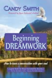 Beginning Dreamwork: How to have a conversation with your soul