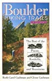 img - for [ Boulder Hiking Trails: The Best of the Plains, Foothills and Mountains Cushman, Ruth Carol ( Author ) ] { Paperback } 2006 book / textbook / text book