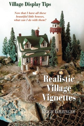 Download Realistic Village Vignettes: Now that I have all these beautiful little Houses, what can I do with them? ebook