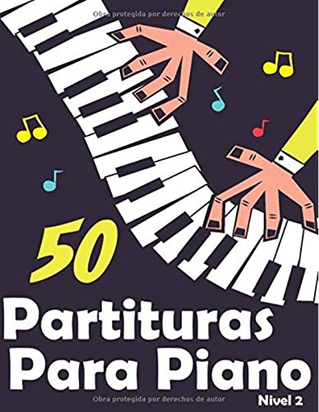 50 Partituras para Piano: Selección de canciones y arreglos ...