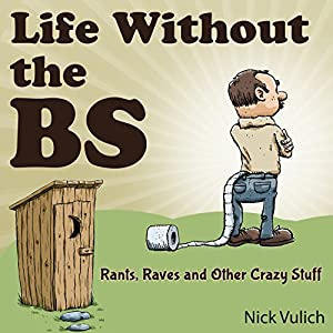 Life Without the BS Audiobook