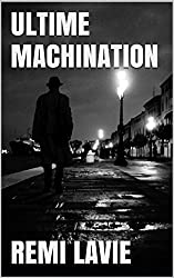 ULTIME MACHINATION (French Edition)