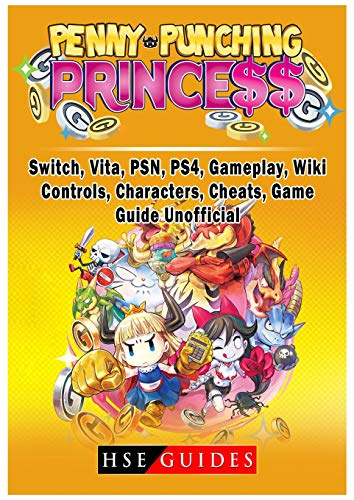 Penny Punching Princess, Switch, Vita, Psn, Ps4, Gameplay, Wiki, Controls, Characters, Cheats, Game Guide Unofficial (Best Ps Vita Multiplayer Games)