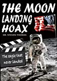 The Moon Landing Hoax: The Eagle That Never Landed