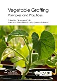 Download Vegetable Grafting: Principles and Practices in PDF ePUB Free Online