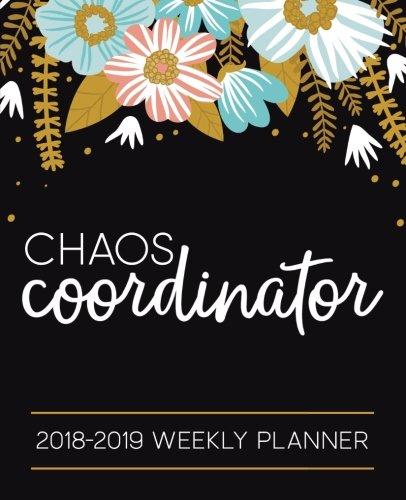 Chaos Coordinator: 2018-2019 Weekly Planner