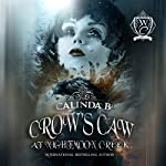 Crow's Caw at Nightmoon Creek: Woodland Creek | Calinda B,Woodland Creek