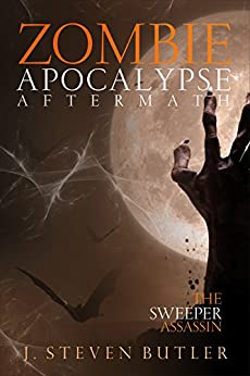 Zombie Apocalypse Aftermath: The Sweeper Assassin by [Butler, J. Steven]