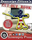 "Sovereign Citizen's Cut-Out Book 2.0: ""Cut the"
