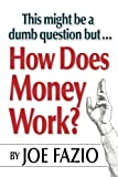 img - for This might be a dumb question but...How Does Money Work? book / textbook / text book