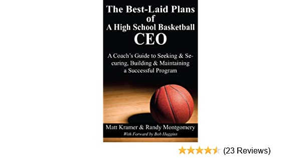 Amazon the best laid plans of a high school basketball ceo a amazon the best laid plans of a high school basketball ceo a coachs guide to seeking securing building maintaining a successful program ebook malvernweather Gallery