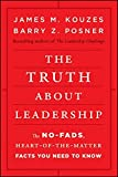 The Truth about Leadership: The No-fads, Heart-of-the-Matter Facts You Need to Know [Hardcover]