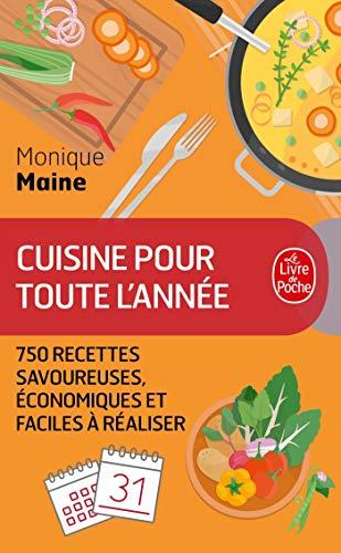 La cuisine toute l'annee: tradition et cuisine d'aujourd'hui  750 rec (Livre de Poche: Cuisine)