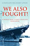 We Also Fought!, Richard Linde, 1414110669