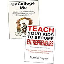 YOUNG ENTREPRENEUR'S BUNDLE: Teach Your Kids to Become Entrepreneurs and Alternatives to College Training