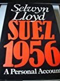 Front cover for the book Suez 1956 : a personal account by Selwyn Lloyd