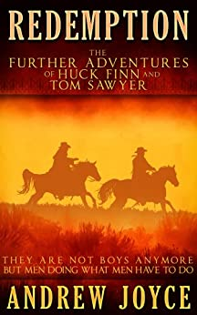 Redemption: The Further Adventures of Huck Finn and Tom Sawyer by [Joyce, Andrew]