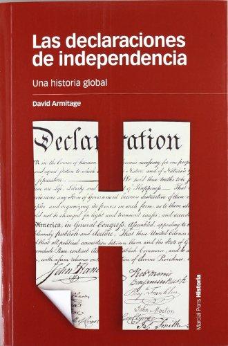 Declaraciones De Independencia, Las: Una Historia Global