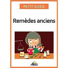 Remèdes anciens: Les vertus des végétaux et des minéraux (Petit guide t. 359) (French Edition)