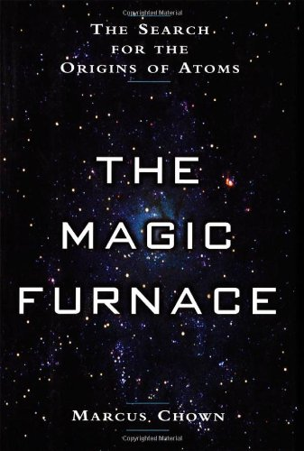 Image for The Magic Furnace  The Search for the Origins of Atoms