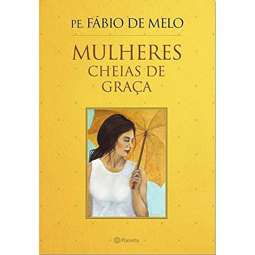 Mulheres Cheias Graça Fábio Melo