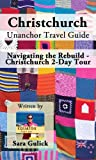 Christchurch Unanchor Travel Guide - Navigating the Rebuild - Christchurch 2-Day Tour