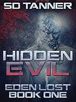 Hidden Evil: Eden Lost Book One (The Hunter Wars:Eden Lost 1) by [Tanner, SD]