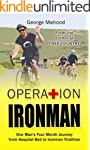 Operation Ironman: One Man's Four Mon...