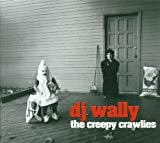 The Creepy Crawlies by DJ Wally