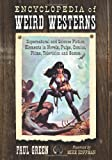 Encyclopedia of Weird Westerns: Supernatural and Science Fiction Elements in Novels, Pulps, Comics, Films, Television and Games
