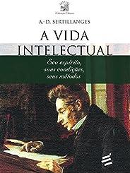 VIDA INTELECTUAL: Seu espírito, suas condições, seus métodos
