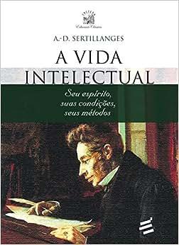 VIDA INTELECTUAL: Seu espírito, suas condições, seus