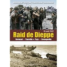 Raid de Dieppe: Berneval, Pourville, Puys, Varengeville, (19 Aout 1942)