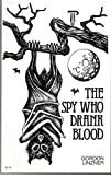 The Spy Who Drank Blood, Gordon Linzner, 091705301X
