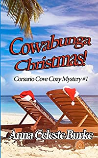 Cowabunga Christmas Corsario Cove Cozy Mystery #1 by Anna Celeste Burke ebook deal