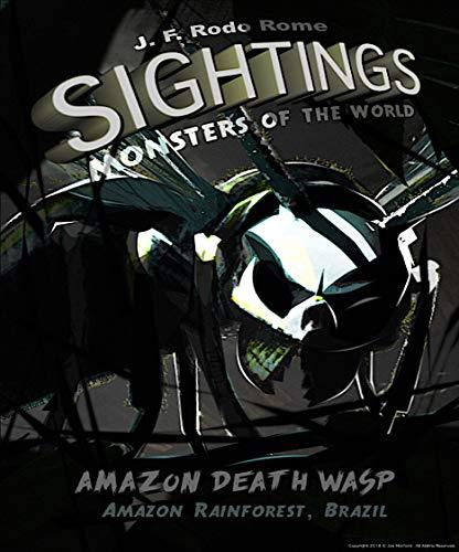 (Sightings: Amazon Death Wasp)