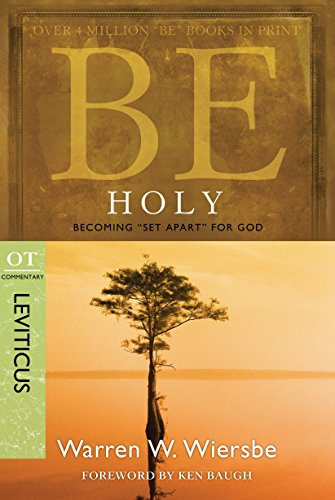 """Be Holy (Leviticus): Becoming """"Set Apart"""" for God (The BE Series Commentary)"""