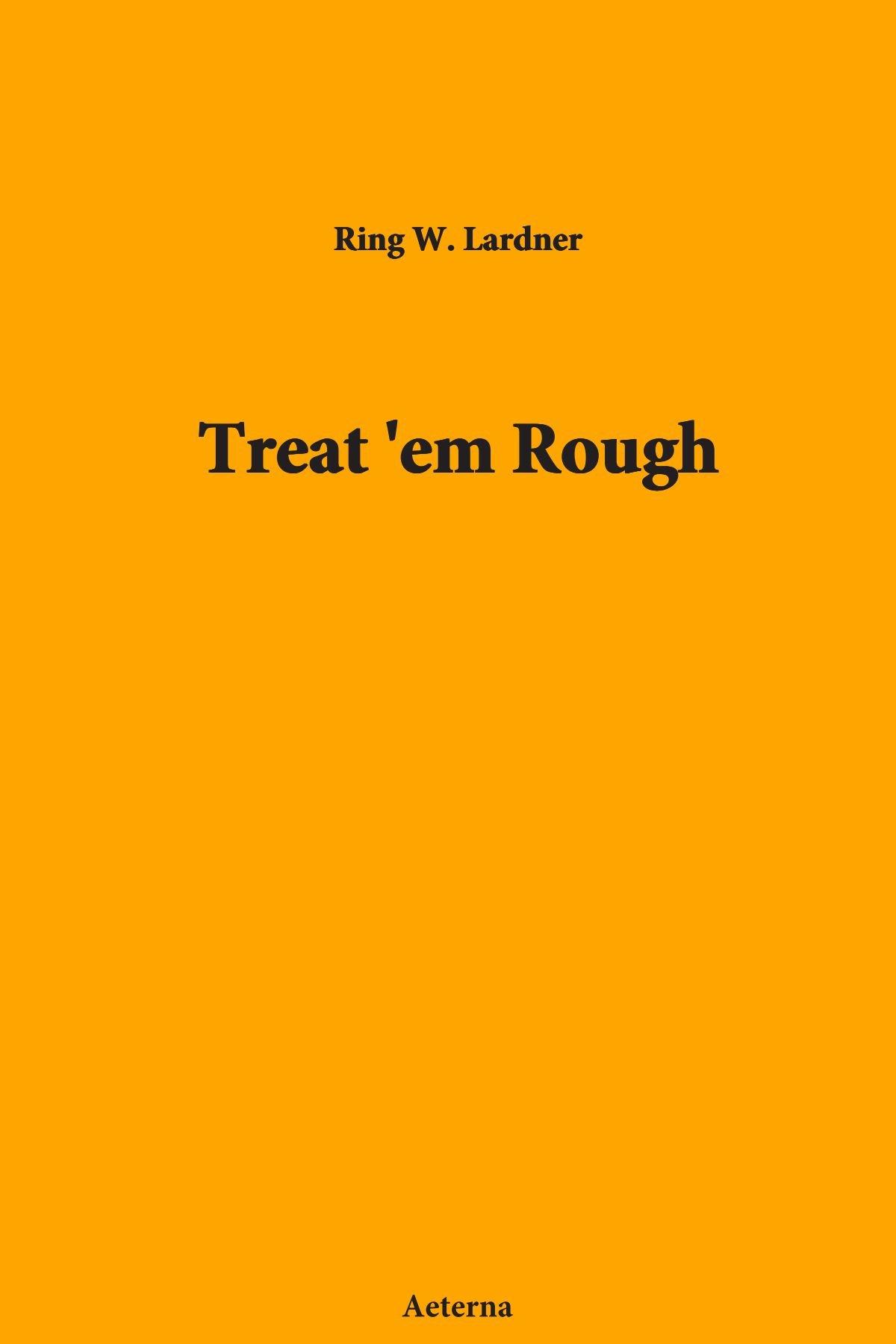 Download Treat 'em Rough ebook