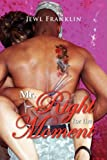 Mr Right for the Moment, Jewl Franklin, 1436357152