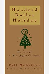 Hundred Dollar Holiday: The Case For A More Joyful Christmas Kindle Edition