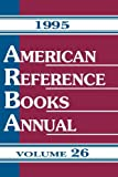 American Reference Books Annual, 1995, , 1563081784
