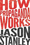 Our democracy today is fraught with political campaigns, lobbyists, liberal media, and Fox News commentators, all using language to influence the way we think and reason about public issues. Even so, many of us believe that propaganda and manipula...