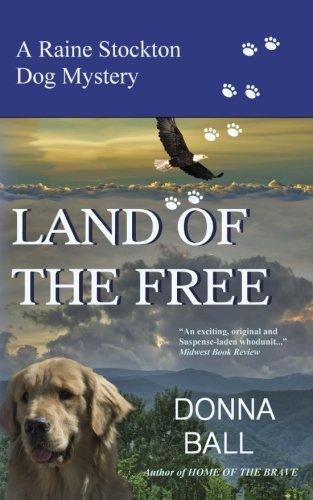 Land of the Free (Raine Stockton Dog Mystery) (Volume 11)
