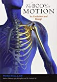 img - for The Body in Motion: Its Evolution and Design by Theodore Dimon Jr. (2011-01-25) book / textbook / text book
