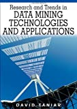 Research and Trends in Data Mining Technologies and Applications, David Taniar, 1599042711