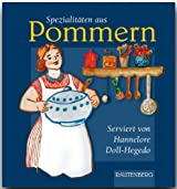 Spezialitäten aus POMMERN - Original-Rezepte serviert von Hannelore Doll-Hegedo - RAUTENBERG Verlag