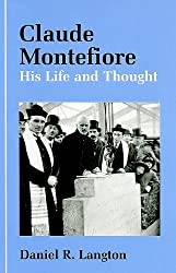 Claude Montefiore: His Life and Thought (Parkes-Wiener Series on Jewish Studies)