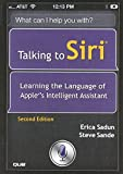 img - for Talking to Siri: Learning the Language of Apple's Intelligent Assistant (2nd Edition) book / textbook / text book